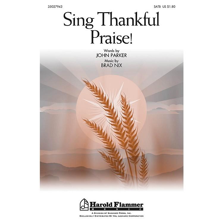 Shawnee PressSing Thankful Praise! SATB composed by Brad Nix