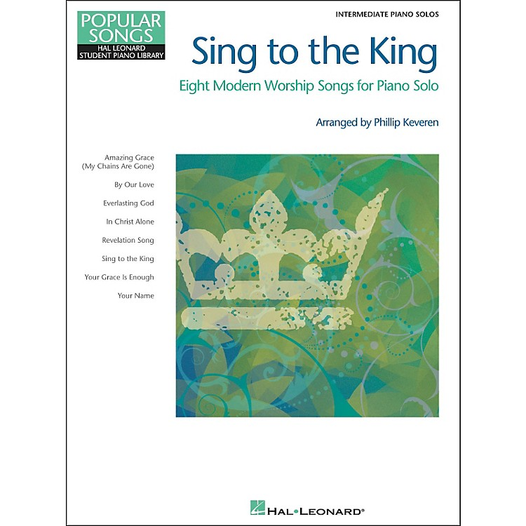 Hal LeonardSing To The King - Popular Songs Series - Intermediate Piano Solo by Phillip Keveren