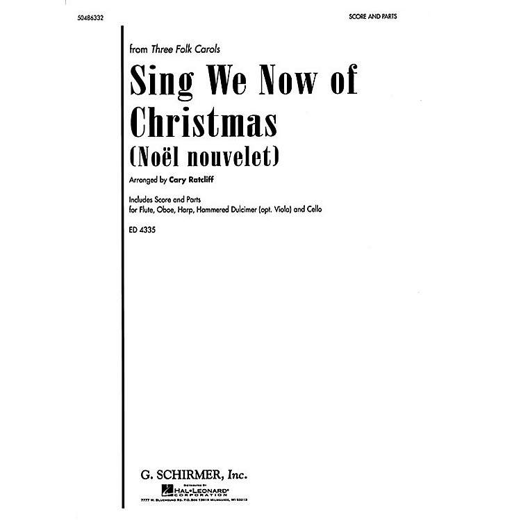 G. Schirmer Sing We Now of Christmas (Noël Nouvelet) (from Three Folk Carols) Score & Parts arranged by Cary Ratcliff