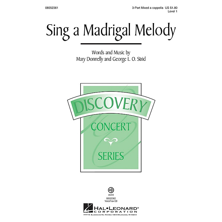 Hal Leonard Sing a Madrigal Melody (Discovery Level 1) VoiceTrax CD Composed by Mary Donnelly