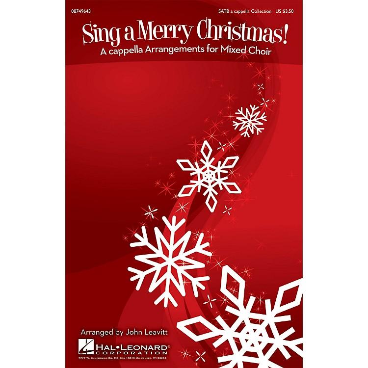 Hal LeonardSing a Merry Christmas! (A Cappella Arrangements for Mixed Choir) SATB arranged by John Leavitt