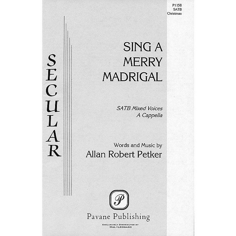Pavane Sing a Merry Madrigal SATB composed by Allan Petker