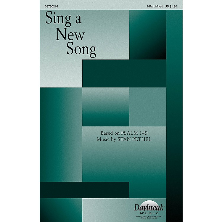 Daybreak MusicSing a New Song 2 Part Mixed composed by Stan Pethel