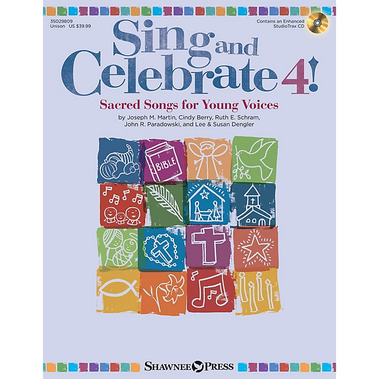 Shawnee PressSing and Celebrate 4! Sacred Songs for Young Voices Unison Book/CD composed by Joseph M. Martin