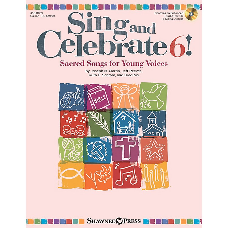 Shawnee PressSing and Celebrate 6! Sacred Songs for Young Voices Unison Book/CD composed by Joseph M. Martin