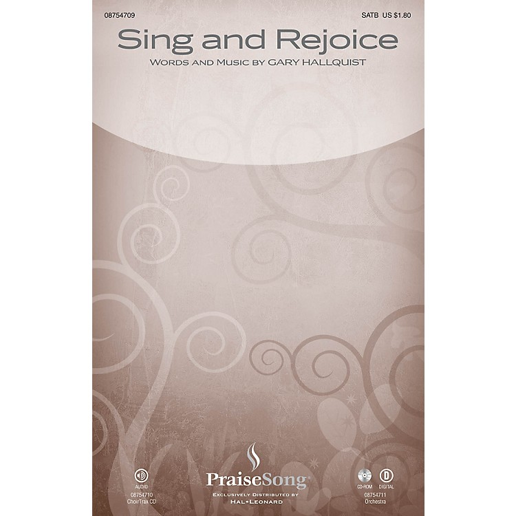 PraiseSongSing and Rejoice SATB composed by Gary Hallquist