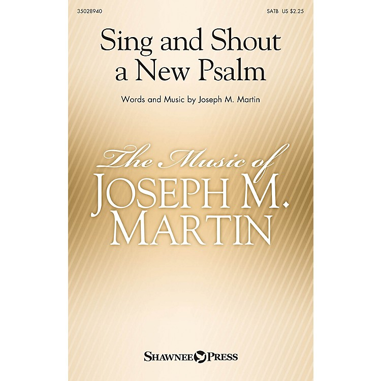 Shawnee PressSing and Shout a New Psalm SATB composed by Joseph M. Martin