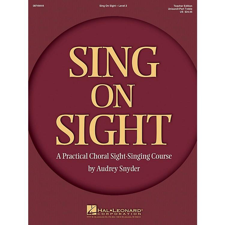 Hal LeonardSing on Sight - A Practical Sight-Singing Course (Volume 2) Unison/2-Part Teacher Edition