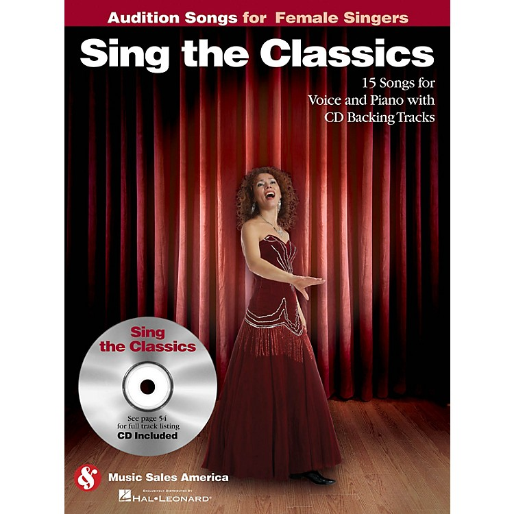Music SalesSing the Classics (Audition Songs for Female Singers) Audition Songs Series Softcover with CD by Various
