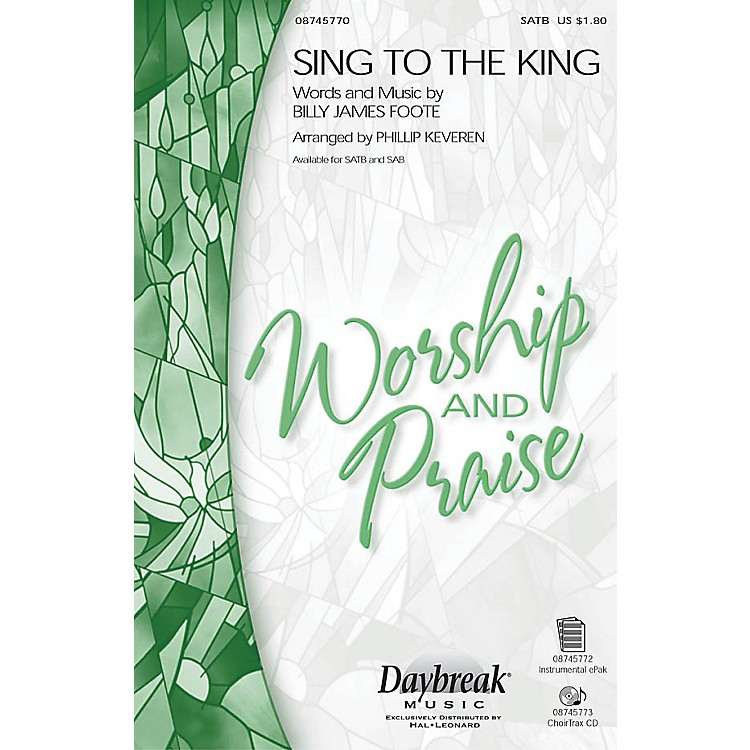 Daybreak MusicSing to the King SATB arranged by Phillip Keveren