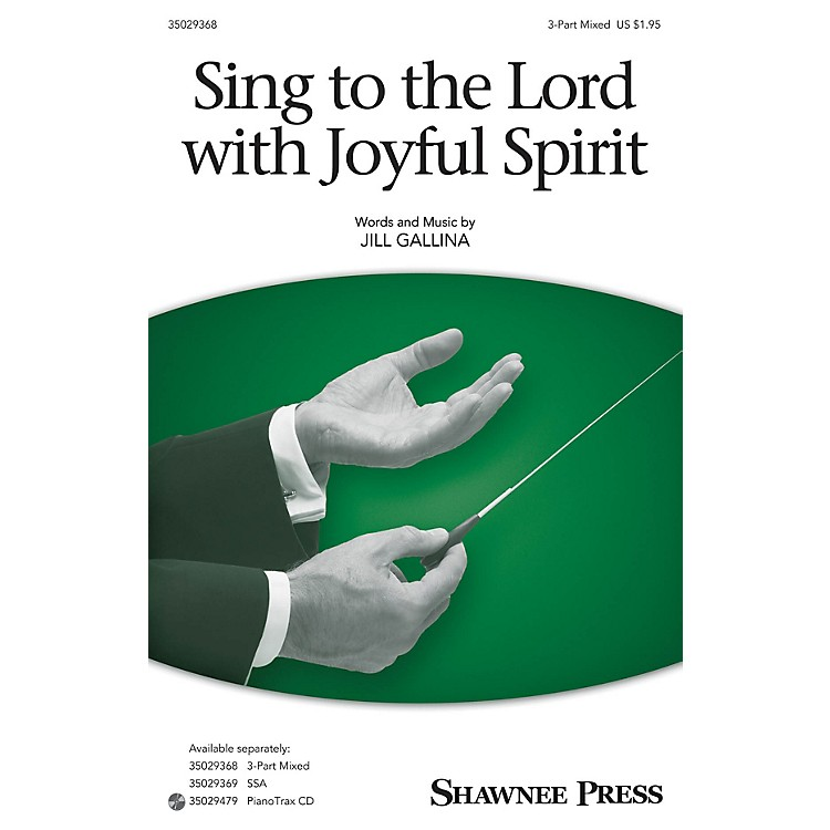 Shawnee PressSing to the Lord with Joyful Spirit (Together We Sing Series) 3-Part Mixed composed by Jill Gallina
