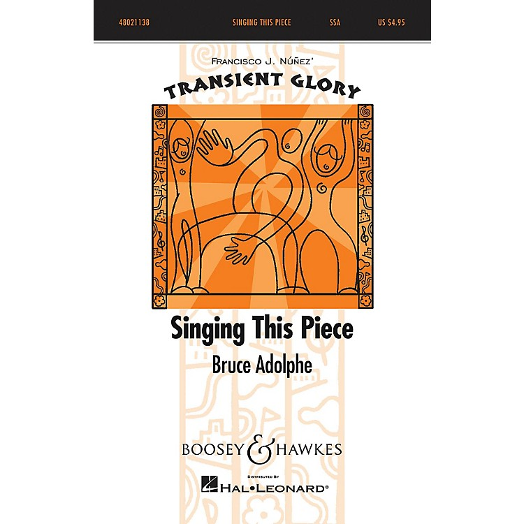 Boosey and HawkesSinging This Piece (Transient Glory Series) SSA composed by Bruce Adolphe