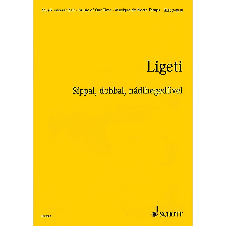 Schott Sippal, dobbal, nádihegedüvel Schott Series Softcover Composed by György Ligeti