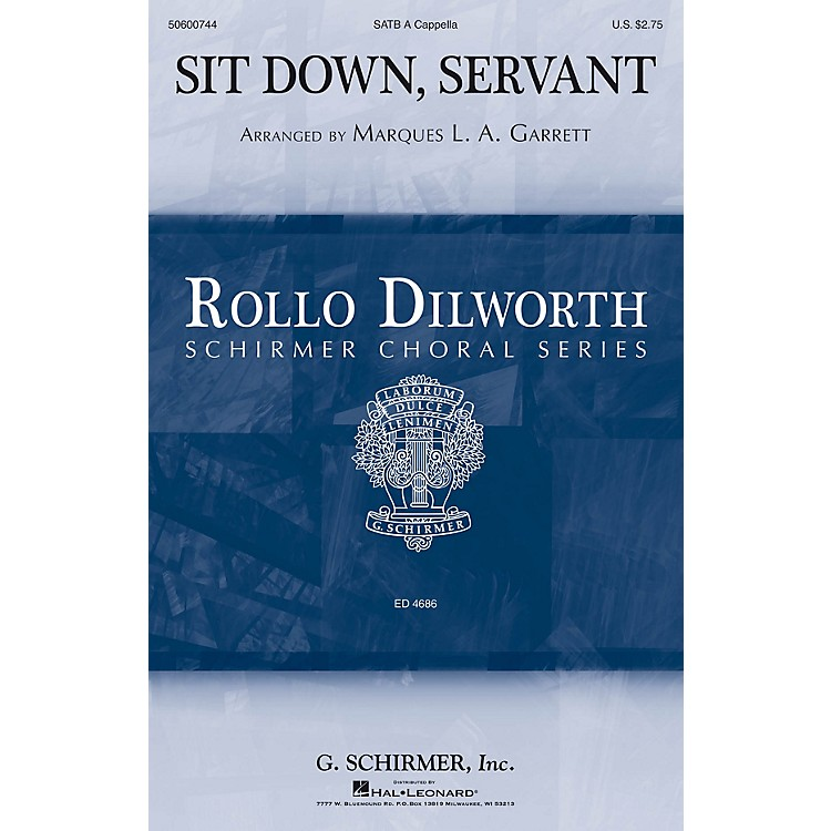 G. Schirmer Sit Down, Servant (Rollo Dilworth Choral Series) SATB composed by Marques L.A. Garrett