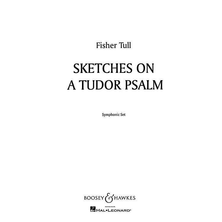 Boosey and Hawkes Sketches on a Tudor Psalm (Score and Parts) Concert Band Composed by Fisher Tull