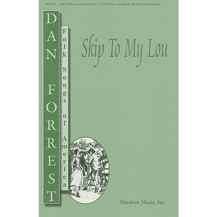 Hinshaw MusicSkip to My Lou SATB arranged by Dan Forrest