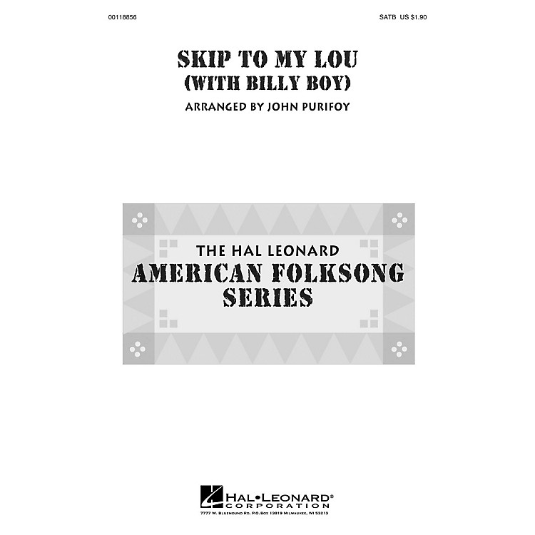 Hal LeonardSkip to My Lou (with Billy Boy) SAB Arranged by John Purifoy