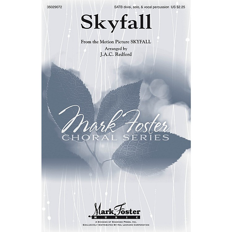 Mark Foster Skyfall (SATB Divisi, Solo & Vocal Percussion) SATB DV A Cappella by Adele arranged by J.A.C. Redford