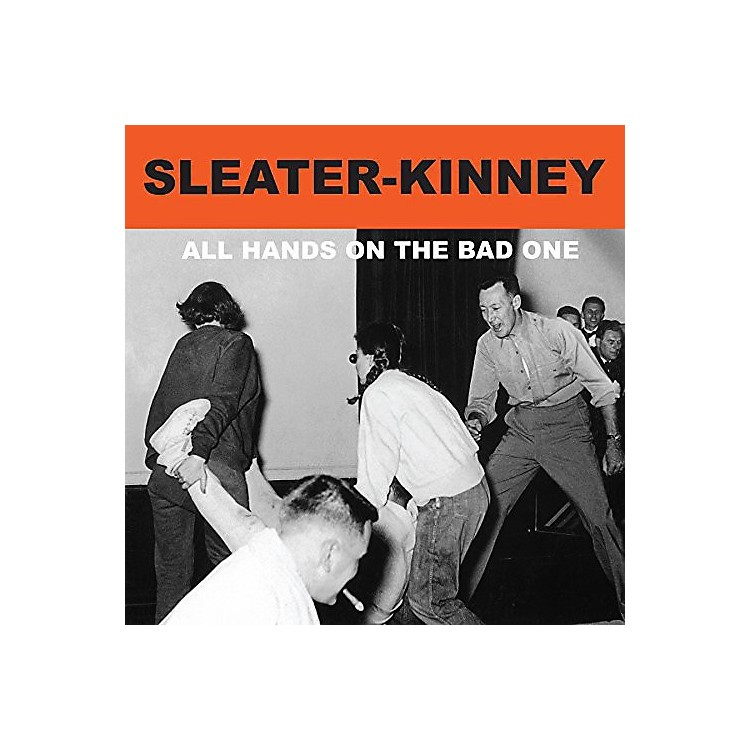 AllianceSleater-Kinney - All Hands on the Bad One