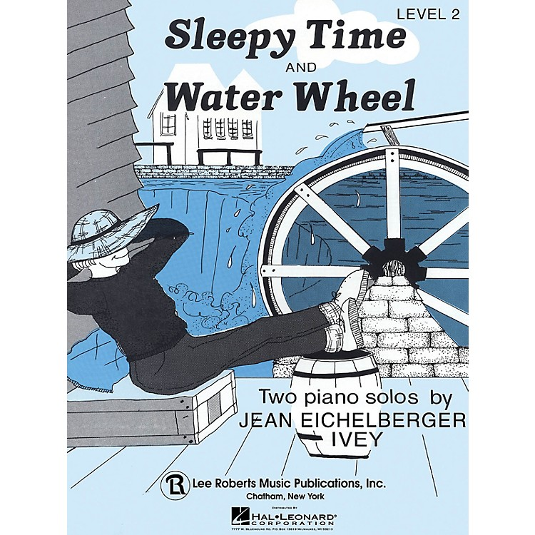 Lee RobertsSleepy Time & Water Wheel Pace Piano Education Series Composed by Jean Eichelberger Ivey