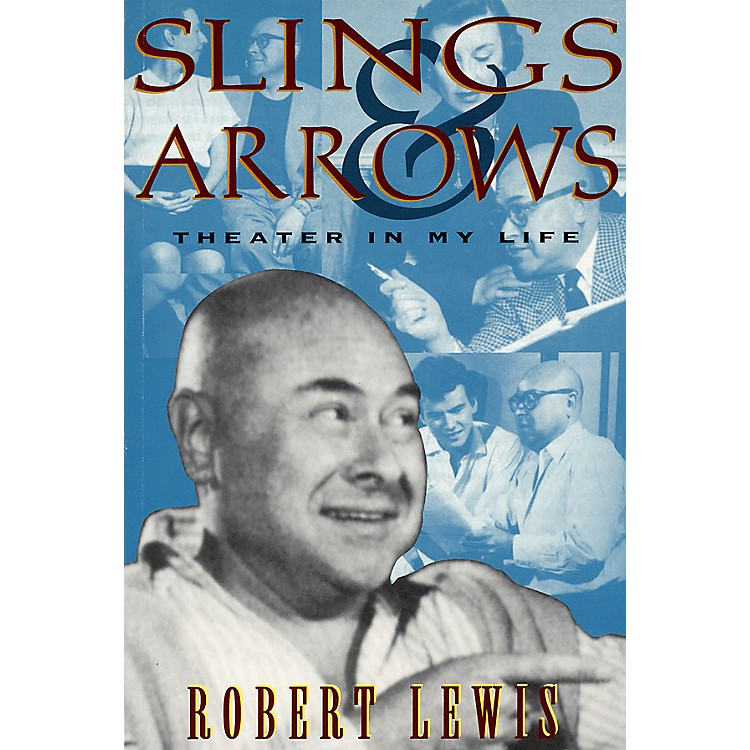 Applause Books Slings and Arrows: Theater in My Life Applause Books Series Softcover Written by Robert Lewis