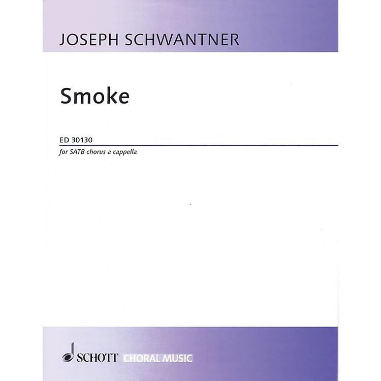 SchottSmoke (SATB a cappella) SATB a cappella Composed by Joseph Schwantner
