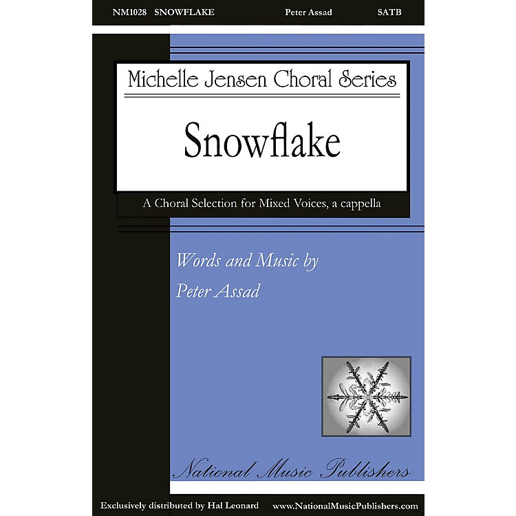 National Music PublishersSnowflake SATB a cappella composed by Peter Assad
