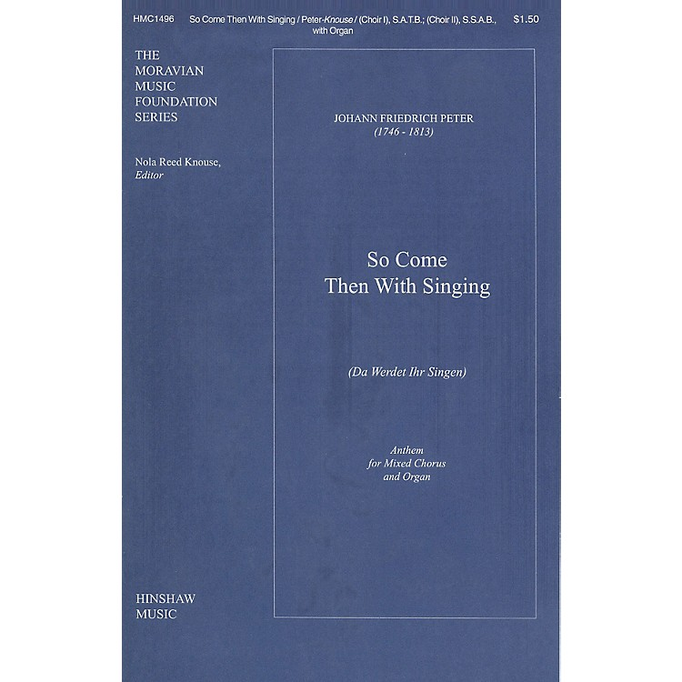 Hinshaw MusicSo Come Then with Singing (da Werdet Ihr Singen) composed by Peter