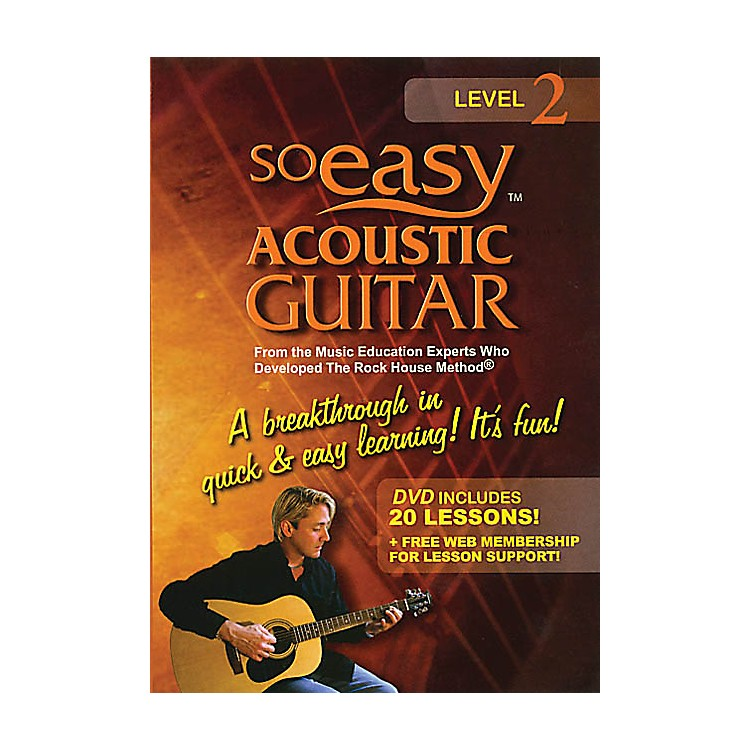 Rock HouseSo Easy Acoustic Guitar - Level 2 Rock House Series DVD Written by John McCarthy