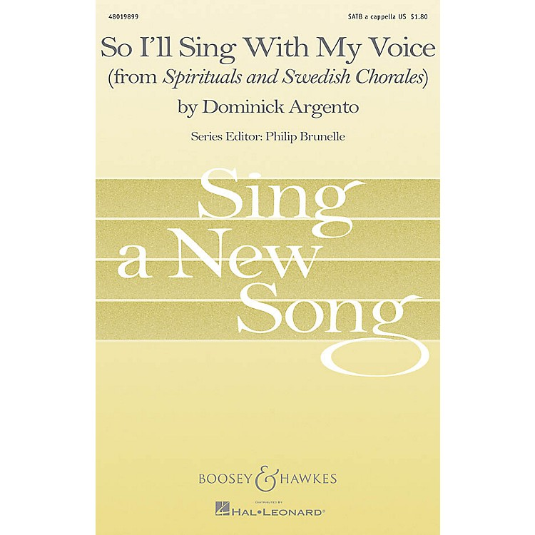 Boosey and HawkesSo I'll Sing with My Voice (from Spirituals and Swedish Chorales) SATB a cappella by Dominick Argento
