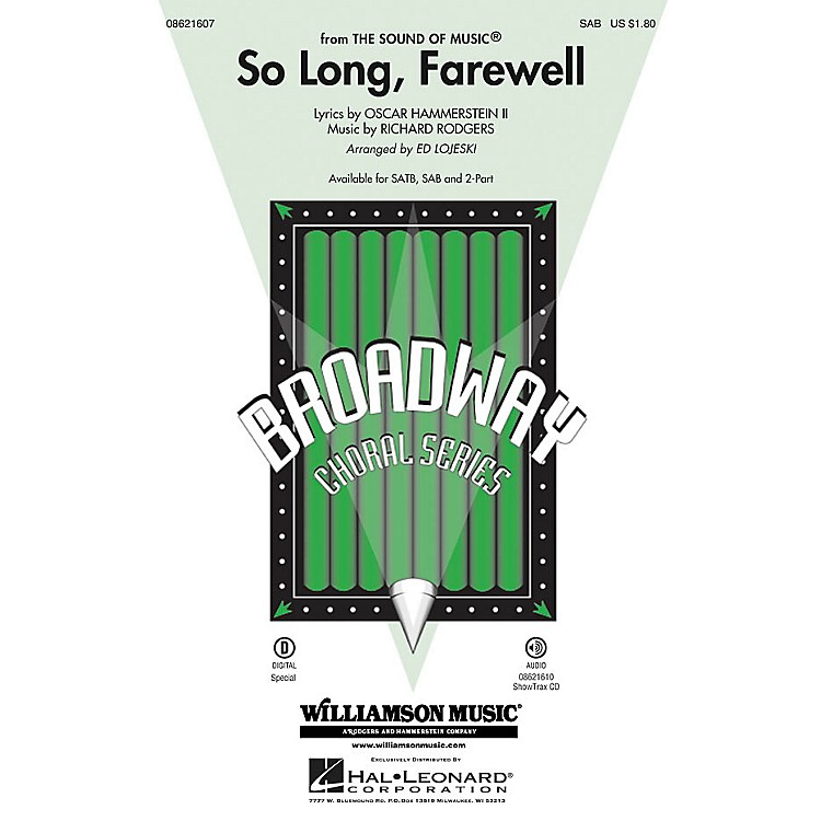 Hal LeonardSo Long, Farewell (from The Sound of Music) SAB arranged by Ed Lojeski