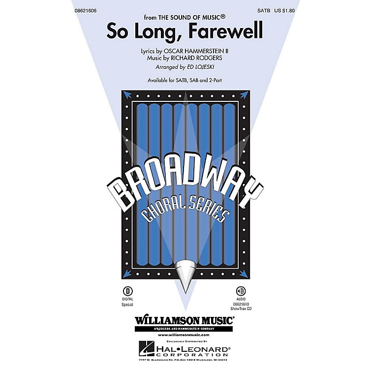 Hal LeonardSo Long, Farewell (from The Sound of Music) SATB arranged by Ed Lojeski