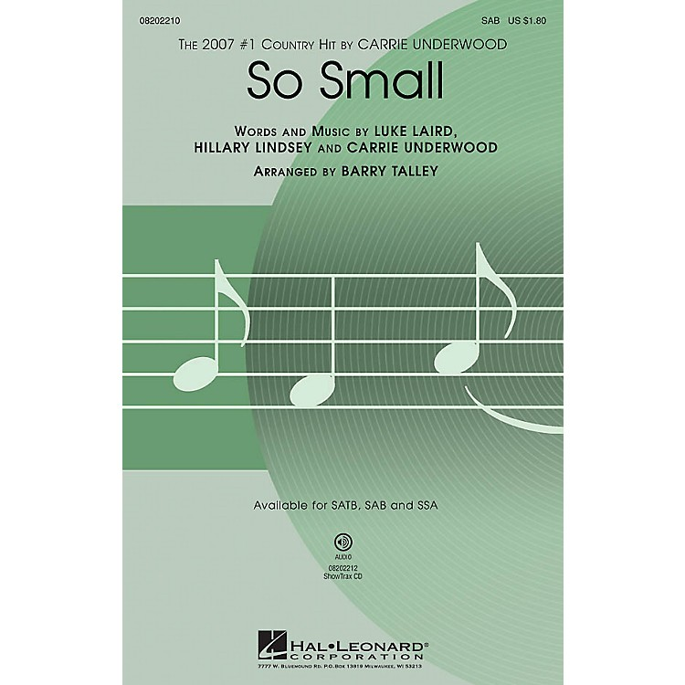 Hal LeonardSo Small SAB by Carrie Underwood arranged by Barry Talley