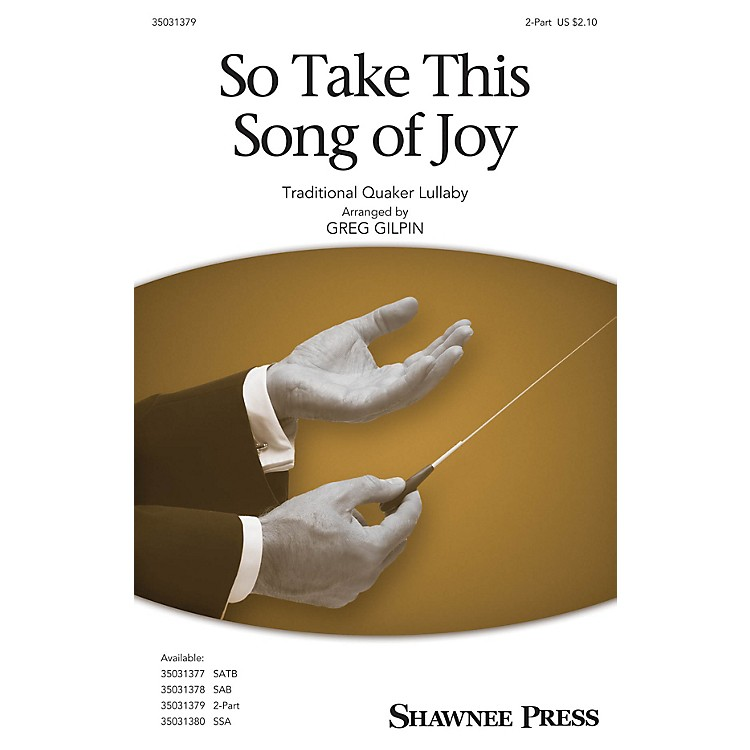 Shawnee PressSo Take This Song of Joy 2-Part arranged by Greg Gilpin