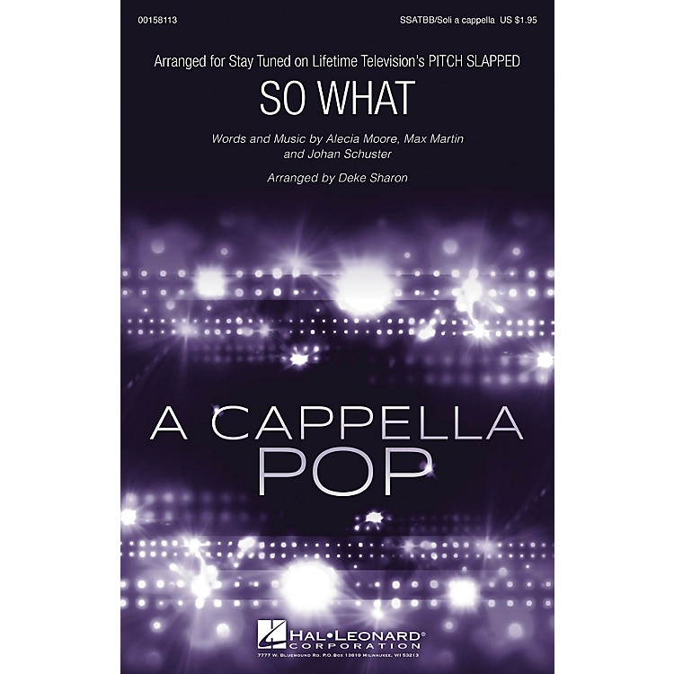 Hal LeonardSo What (from Pitch Slapped) Sop 1/2 Alto Tenor Bass 1/2 arranged by Deke Sharon