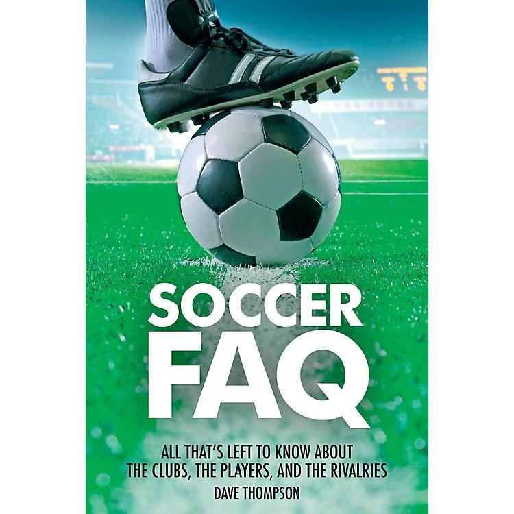Backbeat BooksSoccer FAQ FAQ Series Softcover Written by Dave Thompson