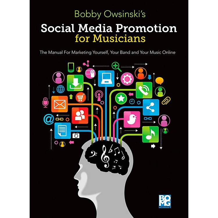 Hal LeonardSocial Media Promotions for Musicians A Manual for Marketing Yourself Your Band & Your Music Online