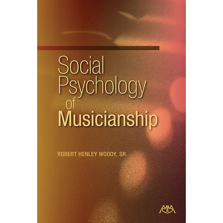 Meredith MusicSocial Psychology of Musicianship Meredith Music Resource Series Softcover