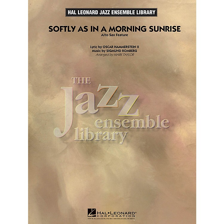 Hal LeonardSoftly as in a Morning Sunrise (Solo Alto Sax Feature) Jazz Band Level 4 Arranged by Mark Taylor