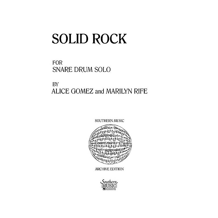 Hal LeonardSolid Rock (Percussion Music/Snare Drum Unaccompanied) Southern Music Series Composed by Gomez, Alice