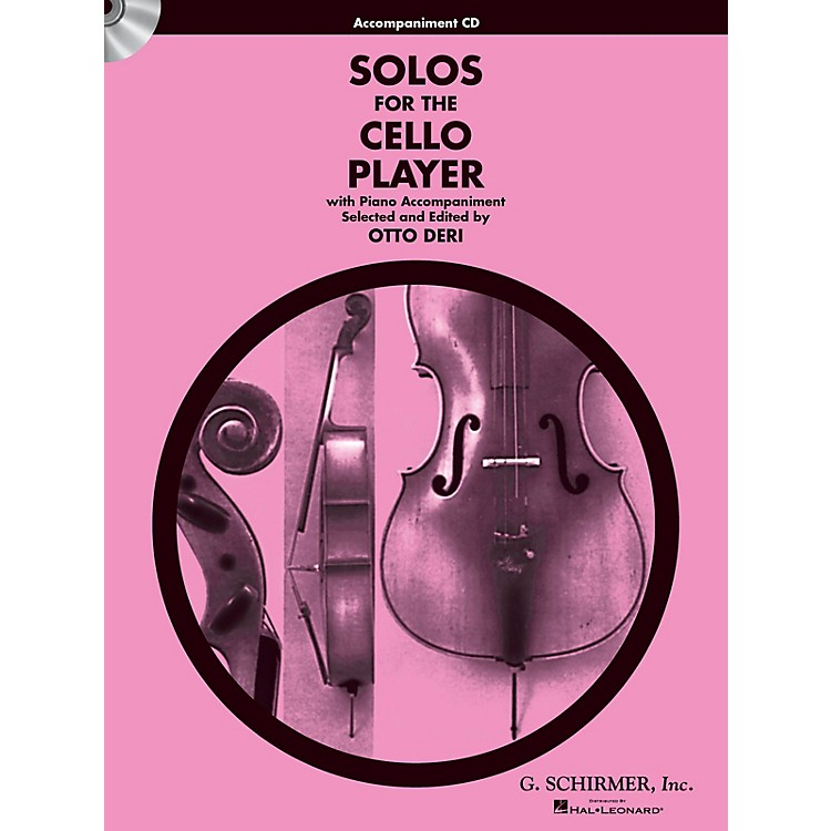 G. SchirmerSolos for the Cello Player String Solo Series CD Composed by Various Edited by Otto Deri