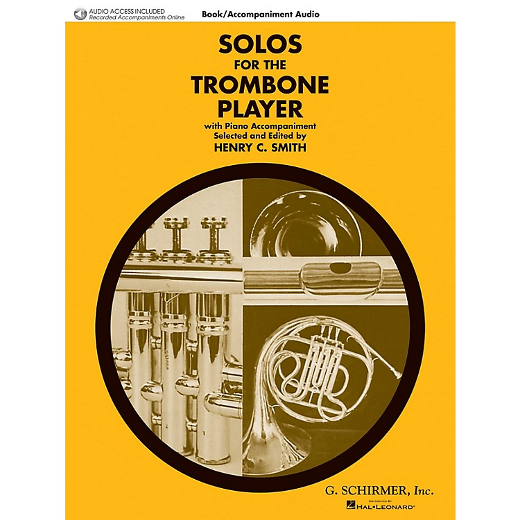 G. SchirmerSolos for the Trombone Player Brass Solo Book/Audio Online Edited by Henry Charles Smith