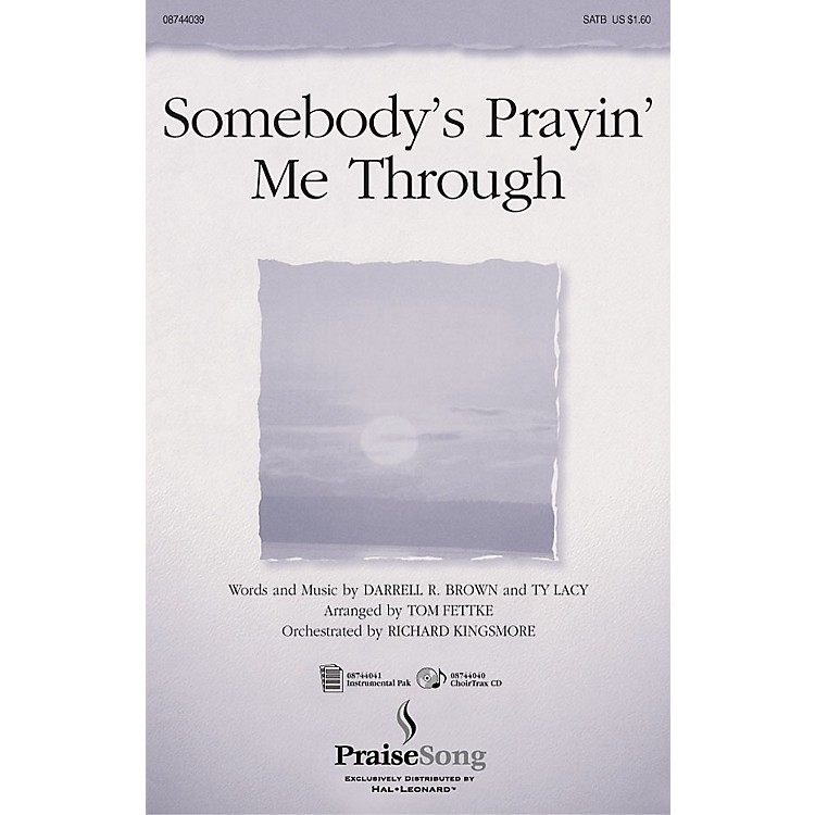 PraiseSongSomebody's Prayin' Me Through SATB arranged by Tom Fettke