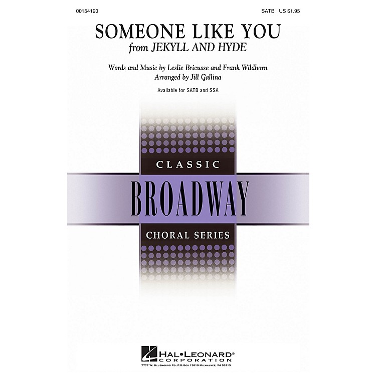 Hal LeonardSomeone Like You (from Jekyll & Hyde) SATB arranged by Jill Gallina