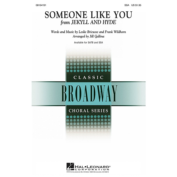 Hal LeonardSomeone Like You (from Jekyll & Hyde) SSA arranged by Jill Gallina