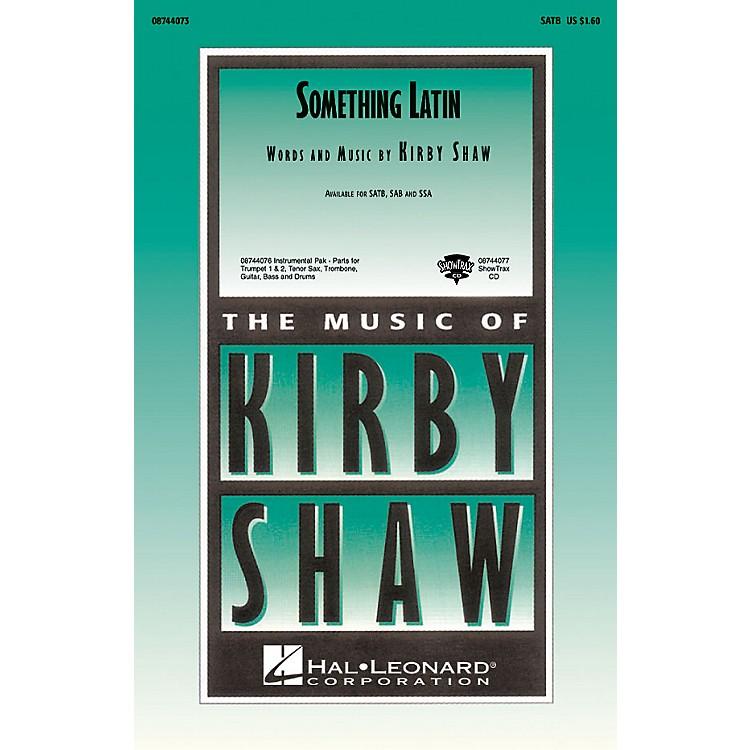 Hal LeonardSomething Latin SATB composed by Kirby Shaw