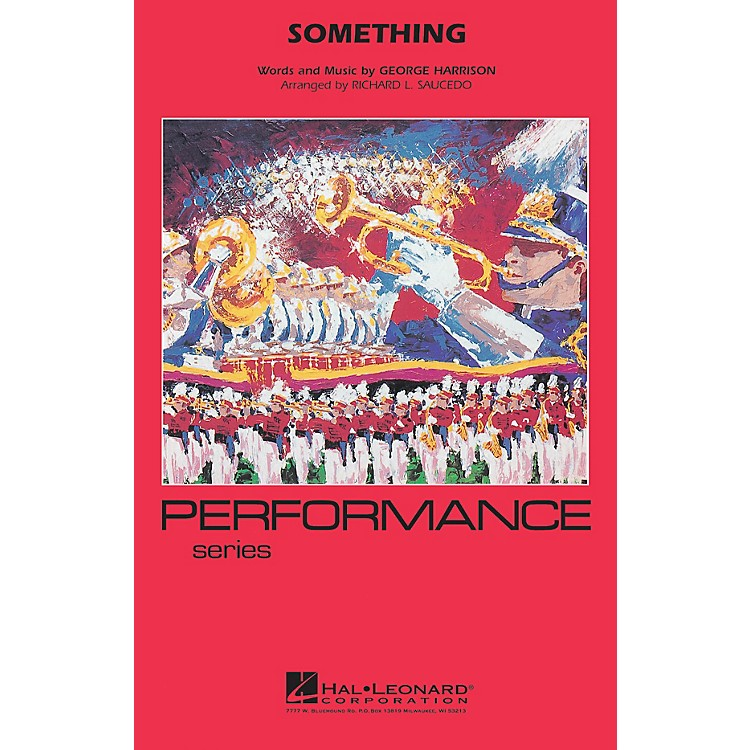 Hal LeonardSomething Marching Band Level 4 by The Beatles Arranged by Richard Saucedo
