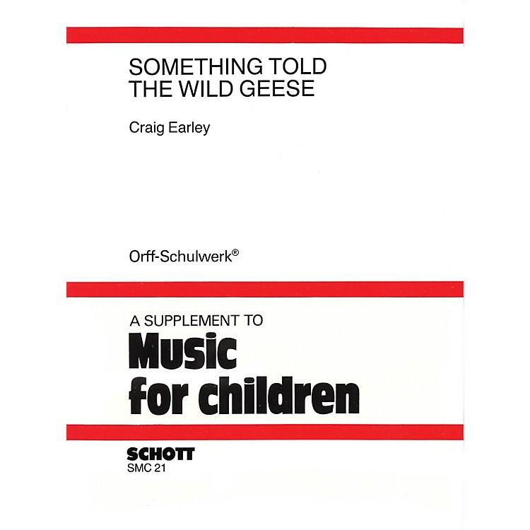SchottSomething Told the Wild Geese Schott Series