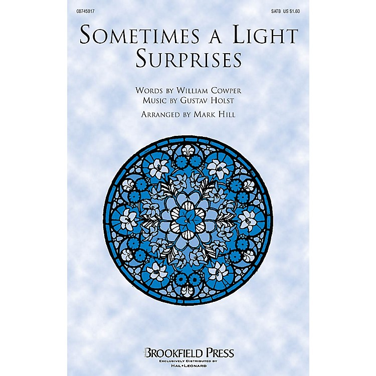 BrookfieldSometimes a Light Surprises SATB arranged by Mark Hill