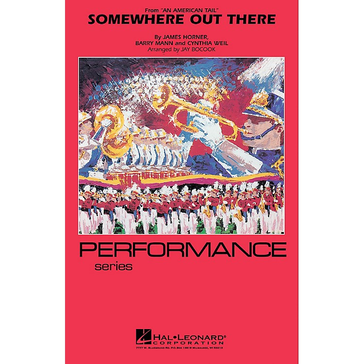 MCASomewhere Out There Marching Band Level 3 by Linda Ronstadt Arranged by Jay Bocook